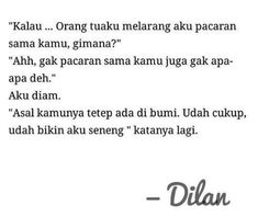 14 Best Dilan Quotes Images Dilan Quotes Quotes Quotes Rindu