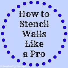How to Stencil a Wall Like a Pro - tips from the stencil creators themselves!  eclecticallyvintage.com