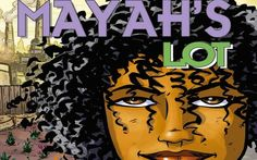 """Mayah's Lot"" is a graphic novel tale of how a New York community fights back against polluter company."