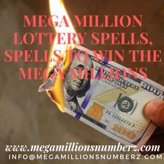 Mega Million Lottery SpellS and how to win a lottery by my spells of enchantment  This is the best lottery spells that expansion your fortunes in a split second to win the enormous and best national lotteries. This Mega Million Lottery Spell chips away at both, paper ticket lotteries and obviously on the web or web lotteries. Lottery Spells that work medium-term are mega millions lottery winning spells. This mega million lottery spell gives quick outcomes if just cast effectively by me since