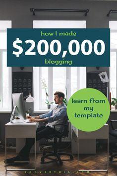 How I Made $200,000 Blogging!