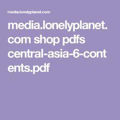 media.lonelyplanet.com shop pdfs central-asia-6-contents.pdf
