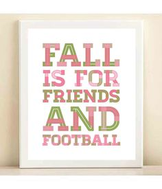 Pink and Green 'Fall is for Friends and Football' print poster. $15.00, via Etsy.