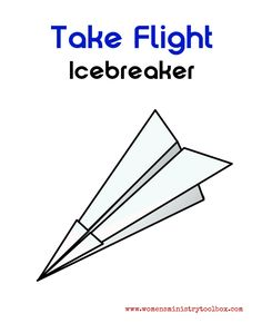 Icebreaker: Take Flight - I recently returned from a women's ministry retreat with another church. This icebreaker is one that was shared during our time together.