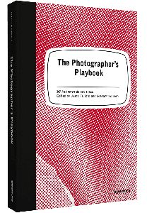 The Photographer's Playbook 307 Assignments and Ideas Edited by Jason Fulford and Gregory Halpern