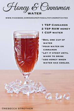 Honey & Cinnamon, helps boost metabolism.
