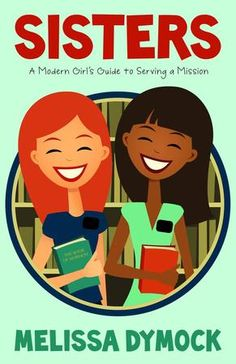 7 tips for sister missionaries   Deseret News I read this and own the book. It helped so much deside if i should go on a mission or not. And i desided to go on a mission. Yippy. :)