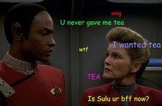 She was especially sassy that time when Tuvok made Sulu tea. | 46 Times Captain Janeway Was So Sassy It Hurt