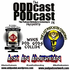 Ask an American Podcast Logo  Check out the Podcast on iTunes, Stitcher and at  http://oddpoduk.wordpress.com  and  htttp://podgodsnetwork.com