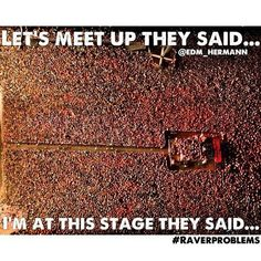 The woes of music festival goers. Story of my life