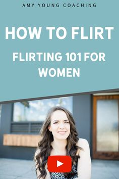 How to flirt as a woman in the 21st century. Flirting tips and techniques for girls. Dating tips and advice for girls and women from life and relationship coach, Amy Young. Figuring out men, love life and romance discussions for young women. #datingtips #datingadvice #lovelife #romance