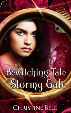 The Bewitching Tale of Stormy Gale by Christine Bell