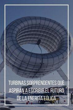 12 turbinas sorprendentes que aspiran a escribir el futuro de la energía eólica.