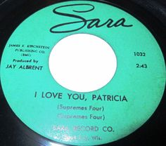 1961 Doo Wop 45 Rpm Supremes Four I LOVE YOU PATRICIA / I LOST MY JOB AND I'VE GOT TO FIND ANOTHER On Sara 1032. VERY RARE DOO WOP