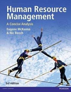 Human Resource Management: A concise analysis by Eugene McKenna and Nic Beech, 3rd edition.