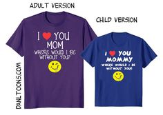 Mothers need to know they are loved, appreciated and needed. Moms make a huge difference in our lives. Let Mom know how you feel about her. Treat her as she deserves to be treated. Thank her for the sacrifices she has made for you. This shirt will make her melt and let her know she is cherished and loved. This shirt makes a great gift. For men, women, and children.