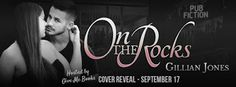 Book Crazy: Cover Reveal & Giveaway: On the Rocks [Pub Fiction 02] by Gillian Jones!