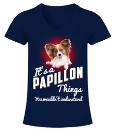 """# It's A Papillon Things Dog .  HOW TO ORDER:1. Select the style and color you want2. Click """"Buy it now""""3. Select size and quantity4. Enter shipping and billing information5. Done! Simple as that!TIPS: Buy 2 or more to save shipping cost!This is printable if you purchase only one piece. so don't worry, you will get yours.Guaranteed safe and secure checkout via: Paypal   VISA   MASTERCARD."""