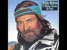 WILLIE NELSON - A Whiter Shade Of Pale