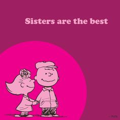 Sisters are the best!