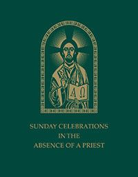 Sunday Celebrations In the Absence of a Priest (Rev. Ed.) by USCCB Publishing | Catholic Shopping .com