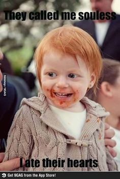 Watch out for your soul...Evil Gingers!