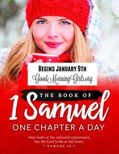 Our next study begins Monday, January 9th in the Book of 1 Samuel! This is an awesome book to read. I could not think of a better way to start out the new year than in 1 Samuel. From chapter 1 to chapter 31 – this book is action packed. We will weave our way through the history of Israel's first King -Saul and the choosing of the second King -David. We will see the power of our God unleashed through answers to prayer, the slinging of a stone, and the rise and fall of Israel's Kings. It's...