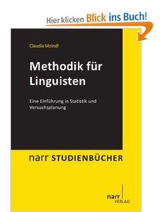 Methodik für Linguisten: Eine Einführung in Statistik und Versuchsplanung: Amazon.de: Claudia Meindl: Bücher