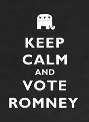 Keep Calm and Vote Romney