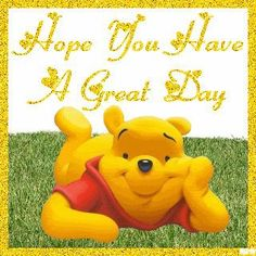 pooh bear have a great day