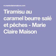 Tiramisu au caramel beurre salé et pêches - Marie Claire Maison