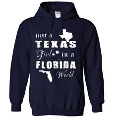 TEXAS GIRL IN FLORIDA. Check this shirt now: http://www.sunfrogshirts.com/States/TEXAS-GIRL-IN-FLORIDA-1322-NavyBlue-Hoodie.html?53507