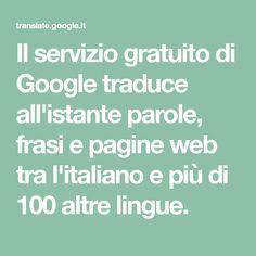 Il servizio gratuito di Google traduce all'istante parole, frasi e pagine web tra l'italiano e più di 100 altre lingue. 22 Days Nutrition, App, Google, Chutney, Pesto, Luxury, House, Winter Time, Slip On