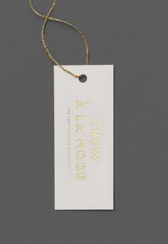 Crew à la Mode – Luxury / Branding / Identity / Logo / Design / Swing Tag / Gold… Fashion Logo Design, Fashion Branding, Fashion Tag, Fashion Labels, Swing Tag Design, Label Design, Print Design, Package Design, Luxury Branding