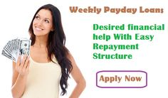 Do you want Weekly repayment financial facility in difficult time via online? If yes, weekly payday loans could be best solution for you and your emergency time. Lots of people are easily getting these loans facility via simple online procedure.