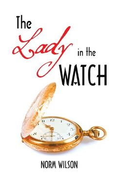 Buy The Lady in the Watch by Norm Wilson and Read this Book on Kobo's Free Apps. Discover Kobo's Vast Collection of Ebooks and Audiobooks Today - Over 4 Million Titles! Bracelet Watch, This Book, Watches, Lady, Free Apps, Audiobooks, Ebooks, Stuff To Buy, Collection