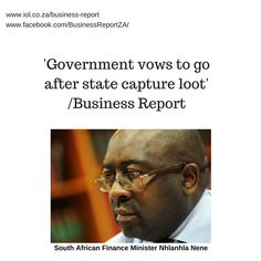 """South African Finance Minister Nhlanhla Nene said on Thursday that government was working with international institutions to trace and recover all the monies that were stolen from the country's coffers through """"state capture""""."""