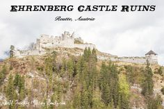 Ehrenberg Castle Ruins - Reutte, Austria - World Traveling Military Family Germany And Italy, Castle Ruins, Suspension Bridge, Over The Rainbow, Travel Information, European Travel, Germany Travel, Day Trip, Austria