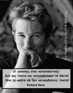 Richard Gere, Greek Quotes, Einstein, Words, Fictional Characters, Fantasy Characters, Horse