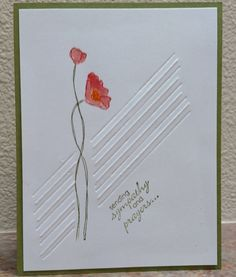 Sympathy & Prayers by donnaks - Cards and Paper Crafts at Splitcoaststampers - Geprägte karten Making Greeting Cards, Greeting Cards Handmade, Sympathy Prayers, Sympathy Quotes, Poppy Cards, Embossed Cards, Stamping Up Cards, Get Well Cards, Cute Cards