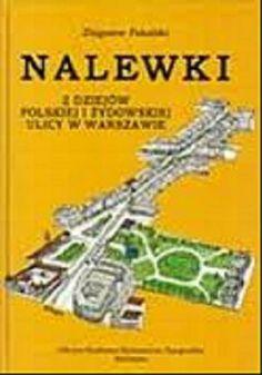 Nalewki: z dziejów polskiej i żydowskiej ulicy w Warszawie Zbigniew Pakalski Przedwojenne Nalewki były najbardziej handlową ulicą Warszawy. Sklepów było tu więcej niż przy trzy razy dłuższej Marszałkowskiej. Zajmowały partery wszystkich domów. Wciskały się na podwórka. Okupowały ich pierwsze piętra, dzieląc się miejscem z miniaturowymi fabryczkami, warsztatami, gdzie w pocie czoła całe rodziny specjalizowały się w produkcji rozmaitych półproduktów.  Oficyna Graficzno-Wydawnicza Typografika…