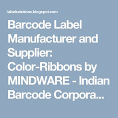 Barcode Label Manufacturer and Supplier: Color-Ribbons by MINDWARE - Indian Barcode Corpora...