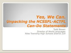 Yes, we can. Unpacking the NCSSFL-ACTFL Can-Do Statements