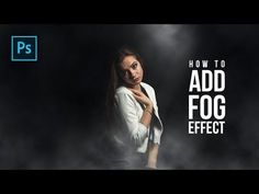 (22) How to Add FOG Effects Photo Manipulation in Photoshop - Photoshop Tutorials - YouTube