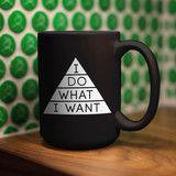 I Do What I Want Coffee Mug – The Chivery