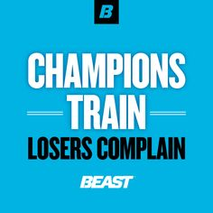"""Champions Train, Losers Complain."" #Fitness #FitnessInspiration #FitnessMotivation"