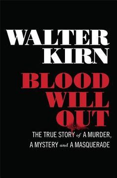 Walter Kirn - Blood Will Out - A cunning fabulist known as Clark Rockefeller, after many years of tall tales, abandoned aliases and unpaid checks, is unmasked and convicted of murder. Rather than probing the liar's deadly psyche, Kirn dwells on the power of celebrity to provide cover for dangerous behavior. In a well-written book that left me wanting to know more, we see how few people, even the author, could resist this consummate grifter - Amy Henry, aka Amy Cabernet Quilts