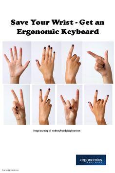Save Your Wrist - Get an Ergonomic Keyboard - http://www.ergonomicsmadeeasy.com/store/category/ergonomic-keyboards-and-keypads/