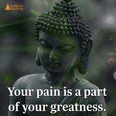 Your pain is a part of your greatness.