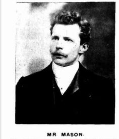1902 Mr Mason, one of the first of Australian Concert organists, born in Maryborough, Qld in 1869. He received his first instruction in music from his Father. He now occupies the position of organist and choirmaster at St James' Church, Sydney.